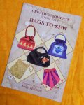 Bags to Sew by Sally Holman